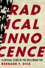 Radical Innocence: A Critical Study of the Hollywood Ten Cover Image