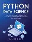 Python Data Science: Deep Learning Guide for Beginners with Data Science. Python Programming and Crush Course Cover Image