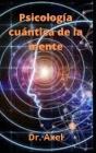 Psicología cuántica de la mente Cover Image
