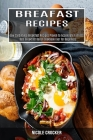 Breakfast Recipes: Low Carb Paleo Breakfast Recipes Proven to Accelerate Fat Loss (Best Breakfast Bacon Cookbook Ever for Beginners) Cover Image