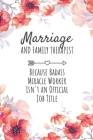 Marriage and Family Therapist Because Badass Miracle Worker Isn't an Official Job Title: Marriage and Family Therapist Gifts, Notebook for Therapist, Cover Image