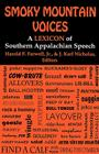 Smoky Mountain Voices: A Lexicon of Southern Appalachian Speech Based on the Research of Horace Kephart Cover Image