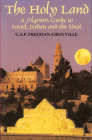 The Holy Land: A Pilgrim's Guide to Israel, Jordan, and the Sinai: A Pilgrim's Guide to Israel, Jordan and the Sinai Cover Image