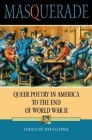 Masquerade: Queer Poetry in America to the End of World War II Cover Image