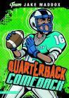 Jake Maddox: Quarterback Comeback (Team Jake Maddox Sports Stories) Cover Image