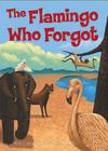 The Flamingo Who Forgot (Swifts) Cover Image