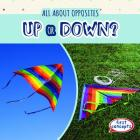 Up or Down? (All about Opposites) Cover Image