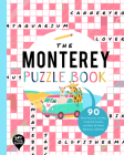 The Monterey Puzzle Book: 90 Word Searches, Jumbles, Crossword Puzzles, and More All about Monterey, California! Cover Image