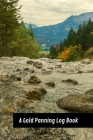 A Gold Panning Log Book: Perfect Present/Gift For Gold Panners, Prospectors & Hunters Cover Image