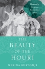 The Beauty of the Houri: Heavenly Virgins, Feminine Ideals Cover Image