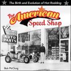 American Speed Shop: Birth and Evolution of Hot Rodding Cover Image