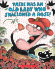 There Was an Old Lady Who Swallowed a Rose! Cover Image