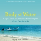 Body of Water: A Sage, a Seeker, and the World's Most Alluring Fish Cover Image