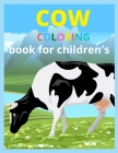 Cow Coloring Book for Childrens: Cows Adult Coloring Book For Stress Relief and Relaxation... {Beautiful Cow Coloring Book For Childrens Cover Image
