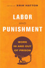 Labor and Punishment: Work in and out of Prison Cover Image