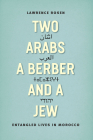 Two Arabs, a Berber, and a Jew: Entangled Lives in Morocco Cover Image