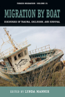 Migration by Boat: Discourses of Trauma, Exclusion and Survival (Forced Migration #35) Cover Image