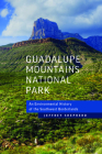 Guadalupe Mountains National Park: An Environmental History of the Southwest Borderlands Cover Image