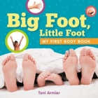 Big Foot, Little Foot (My First Body Book) Cover Image