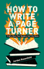 How to Write a Page-Turner: Craft a Story Your Readers Can't Put Down Cover Image