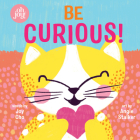 Be Curious (Oh Joy! Story) Cover Image