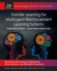 Transfer Learning for Multiagent Reinforcement Learning Systems (Synthesis Lectures on Artificial Intelligence and Machine Le) Cover Image