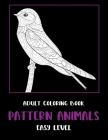 Adult Coloring Book Pattern Animals - Easy Level Cover Image