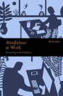 Mindfulness at Work: Flourishing in The Workplace (Mindfulness series) Cover Image