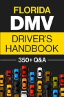 Florida DMV Driver's Handbook: Practice for the Florida Permit Test with 350+ Driving Questions and Answers Cover Image