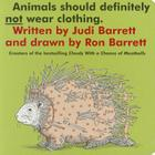 Animals Should Definitely Not Wear Clothing. (Classic Board Books) Cover Image