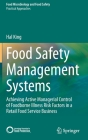 Food Safety Management Systems: Achieving Active Managerial Control of Foodborne Illness Risk Factors in a Retail Food Service Business Cover Image