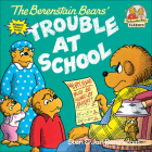 The Berenstain Bears' Trouble at School (Berenstain Bears First Time Books) Cover Image