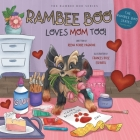 Rambee Boo Loves Mom Too! Cover Image