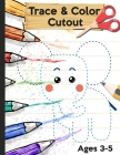 Trace Color and Cutout: 3 in 1 Trace Color and Cut out - Big Scissor Skills Practice Workbook For Preschool - Fun Cutting Activity Book for To Cover Image