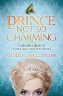 Prince Not So Charming: Cinderella's Guide to Financial Independence Cover Image