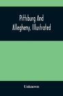 Pittsburg And Allegheny, Illustrated Cover Image