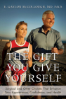 The Gift You Give Yourself: Surgical and Other Choices That Enhance Your Appearance, Confidence, and Health Cover Image