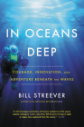 In Oceans Deep: Courage, Innovation, and Adventure Beneath the Waves Cover Image