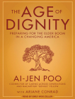 The Age of Dignity: Preparing for the Elder Boom in a Changing America Cover Image