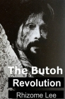 The Butoh Revolution: A dedication to Tatsumi Hijikata Cover Image