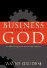 Business for the Glory of God: The Bible's Teaching on the Moral Goodness of Business Cover Image