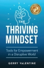 The Thriving Mindset: Tools for Empowerment in a Disruptive World Cover Image