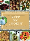 Keep On Cookin': A Celebration of Life Through Cooking Cover Image