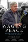 Waging Peace: Global Adventures of a Lifelong Activist Cover Image