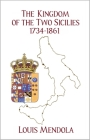 The Kingdom of the Two Sicilies 1734-1861 Cover Image