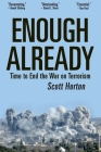 Enough Already: Time to End the War on Terrorism Cover Image