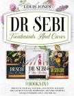 Dr Sebi Treatments And Cures.: 3 books in 1: Discover Your All-Natural, Self-Detox Alkaline Diet Secrets To Cure Herpes(HSV), Reverse Diabetes and Qu Cover Image