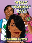 What Nahna Say? Cover Image