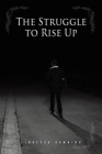 The Struggle to Rise Up Cover Image