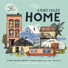A Place Called Home: Look Inside Houses Around the World Cover Image